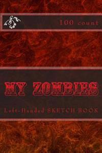 My Zombies: Left-Handed Sketch Book (100 Count)