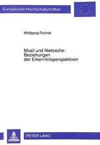 Musil Und Nietzsche: . Beziehungen Der Erkenntnisperspektiven