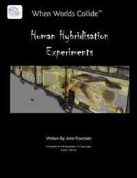 Human Hybridisation Experiments