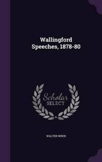 Wallingford Speeches, 1878-80