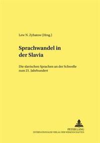 Sprachwandel in Der Slavia: Die Slavischen Sprachen an Der Schwelle Zum 21. Jahrhundert- Teil 1 Und 2