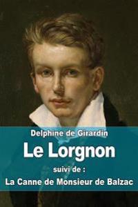 Le Lorgnon: Suivi de: La Canne de Monsieur de Balzac