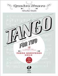 Tango for Two. 12 Tangos for Tenor Saxophone Solo