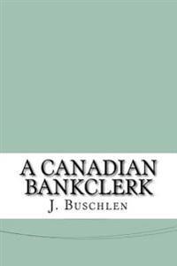 A Canadian Bankclerk
