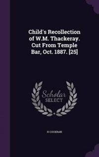 Child's Recollection of W.M. Thackeray. Cut from Temple Bar, Oct. 1887. [25]