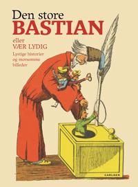Den store Bastian eller Vær lydig
