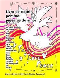 Livro de Colorir Pombas Pássaros Do Amor 20 Desenhos E Aprender Palavras Em Inglès Fé AME Paz Esperança Vida Nível Fácil Para Crianças Adultos Aposent