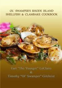 Ol' Swamper's Rhode Island Shellfish & Clambake Cookbook