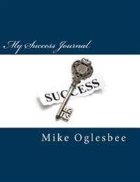My Success Journal: One-Month Guide and Companion