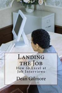 Landing the Job: How to Excel at Job Interviews