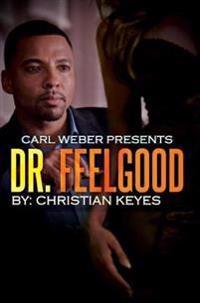 Dr. Feelgood: Carl Weber Presents
