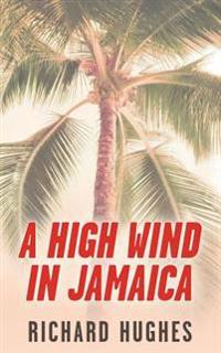 A High Wind in Jamaica: Or, the Innocent Voyage