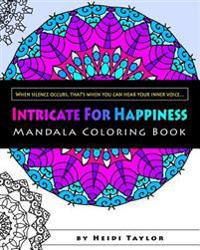 Intricate for Happiness: Mandala Coloring Book