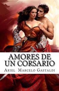 Amores de Un Corsario: El Corsario de La Rosa