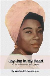 Joy-Joy in My Heart: The Girl from Greenville- Sinoe, Liberia