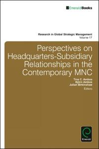 Perspectives on Headquarters-Subsidiary Relationships in the Contemporary Mnc