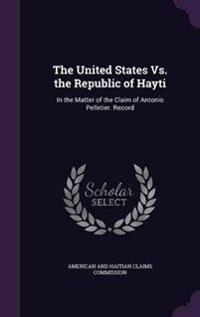 The United States vs. the Republic of Hayti