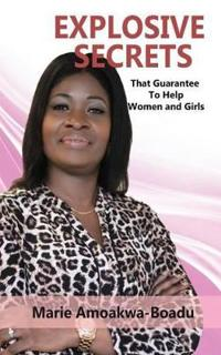 Explosive Secrets - That Guarantee to Help Women and Girls