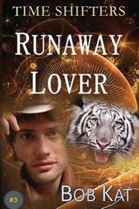 Runaway Lover: Time Shifters Book #3