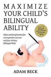 Maximize Your Child's Bilingual Ability