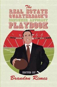 The Real Estate Quarterback's Consumer Advocacy Playbook