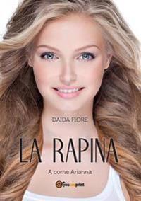 La Rapina. a Come Arianna