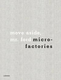 Microfactories: Move Aside Mr. Ford