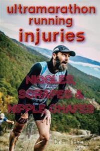 Ultramarathon Running Injuries: Niggles, Scrapes and Nipple Chafes