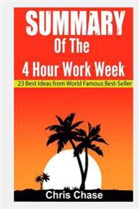 Summary of the 4-Hour Workweek: 23 Best Ideas from World Famous Best-Seller (Book Summary, Success, Make Money)