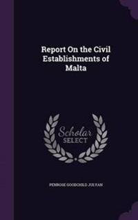 Report on the Civil Establishments of Malta