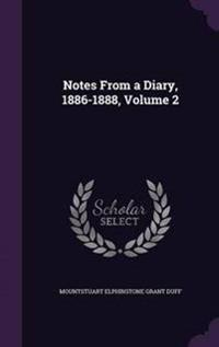 Notes from a Diary, 1886-1888, Volume 2