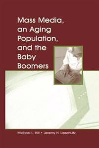 Mass Media, An Aging Population, and the Baby Boomers