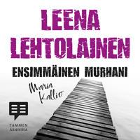 Ensimmäinen murhani - Maria Kallio 1