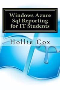 Windows Azure SQL Reporting for It Students