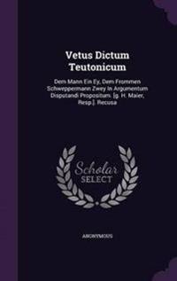 Vetus Dictum Teutonicum