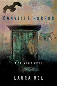 Danville Horror: A Pat Wyatt Novel