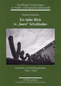 Ein Tiefer Blick in «leere» Schubladen: Deutsches Im Nachkriegstheater 1945-1948