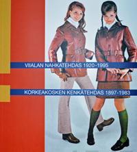 Viialan Nahkatehdas 1920-1995 - Korkeakosken Kenkätehdas 1897-1983