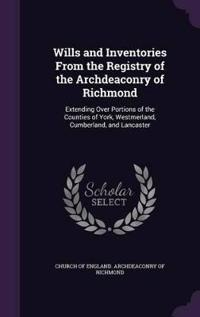Wills and Inventories from the Registry of the Archdeaconry of Richmond
