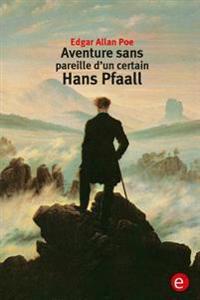 Aventure Sens Pareille D'Un Certain Hans Pfaall