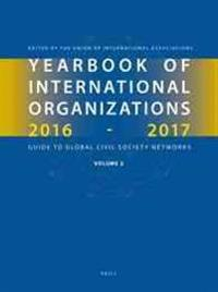 Yearbook of International Organizations 2016-2017, Volume 2: Geographical Index - A Country Directory of Secretariats and Memberships