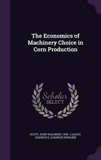 The Economics of Machinery Choice in Corn Production