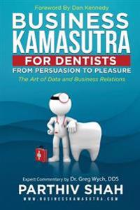 Business Kamasutra for Dentists