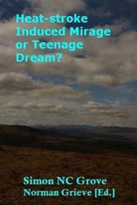 Heat-Stroke Induced Mirage or Teenage Dream?: Breac-Bheinn & Meall Dheirgidh.