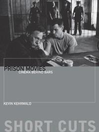 Prison Movies: Cinema Behind Bars