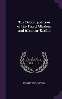 The Decomposition of the Fixed Alkalies and Alkaline Earths