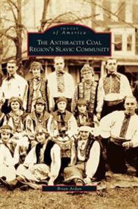 Anthracite Coal Region's Slavic Community