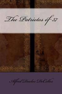The Patriotes of 37