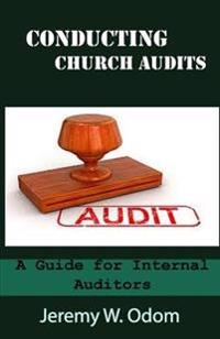 Conducting Church Audits: A Guide for Internal Auditors