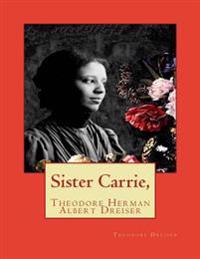 Sister Carrie, by Theodore Dreiser (Author)